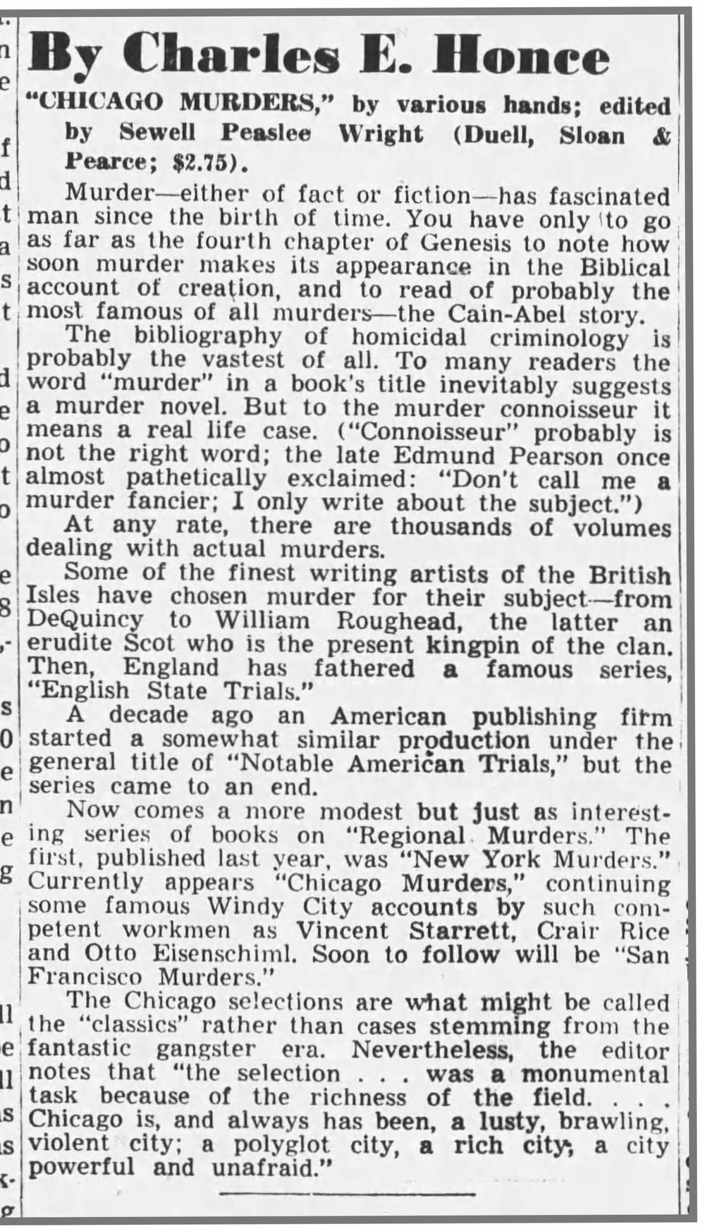 A review of  Chicago Murders  by Associated Press reporter, Baker Street Irregular and Starrett bibliographer Charles E. Honce. Published June 30, 1945 in the  Wilkes-Barre (Pa.) Record , among other newspapers.