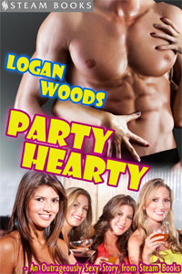 Party Hearty   by Logan Woods  Available Now!  Amazon ,  Barnes  & Noble ,  iTunes ,  Kobo ,  All Romance Ebooks