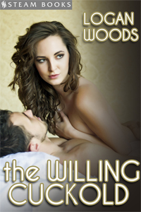 The Willing Cuckold    Available Now!  Amazon ,  Barnes & Noble ,  Kobo ,  All-Romance ,  Google-Play   Coming Soon:  iTunes