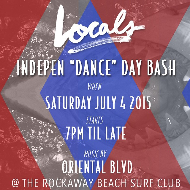 We're back at it! Locals is taking over Rockaway Beach Surf Club for a 4th of JULY Bash. For those of you who've attended our previous events, you know what to expect!     Food by Tacoway Beach   Drinks by the SURF CLUB crew   Music by Oriental BLVD    Hope to see you there!     RSVP HERE