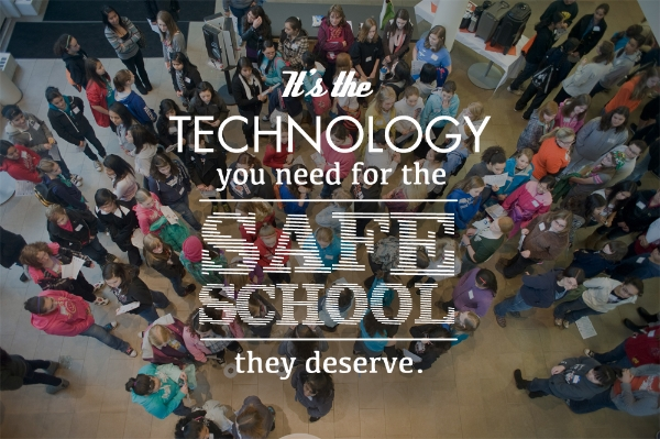 The technology you need for the safe school they deserve