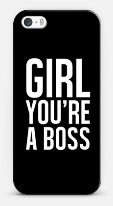 GIRL. YOU'RE A BOSS.
