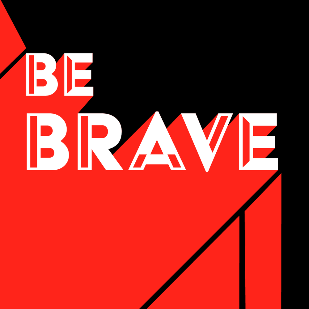 Refresh The Feed_Approved Designs_MG_11.1.18_Outlines_Be Brave.png