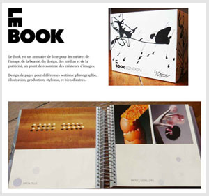 LE BOOK As a highly-collectible and highly-designed reference book for information, inspiration & insight into the exclusive world of high-end advertising, editorial and experiential communications, LEBOOK is the go-to reference and international resource for the creative community.   learn more