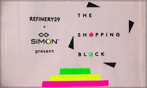 SIMON x REFINERY29 – The Shopping Block