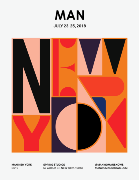 MAN SHOW SS19 – July 23-25   MAN New York SS19 is in full swing this week. Check out the industry's best until July 25, with an unmatched opportunity to network with top-tier designers, retailers and other authorities in fashion.