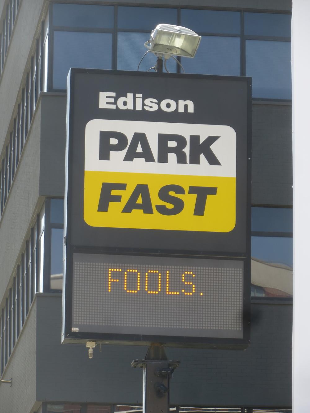 Park fast, fools.