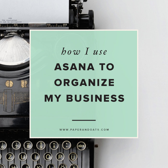 Paper + Oats  |  How I use Asana to organize my business