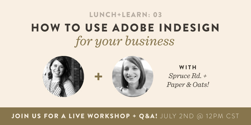 Lunch + Learn with Spruce Road – How to use InDesign for your business