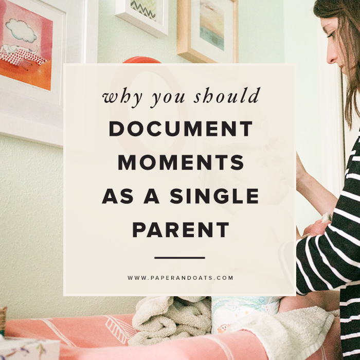Paper + Oats – Why you should document moments as a single parent