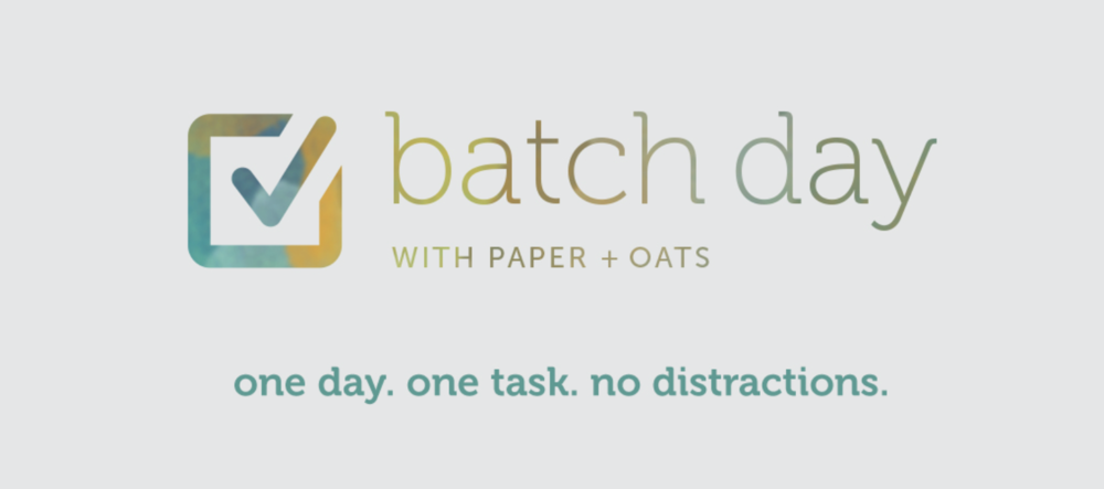 Paper + Oats | Why you should add a Batch Day to your calendar