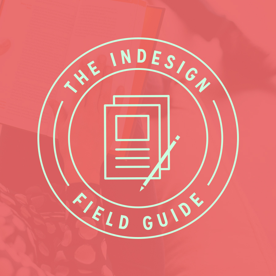 The InDesign Field Guide by Paper + Oats