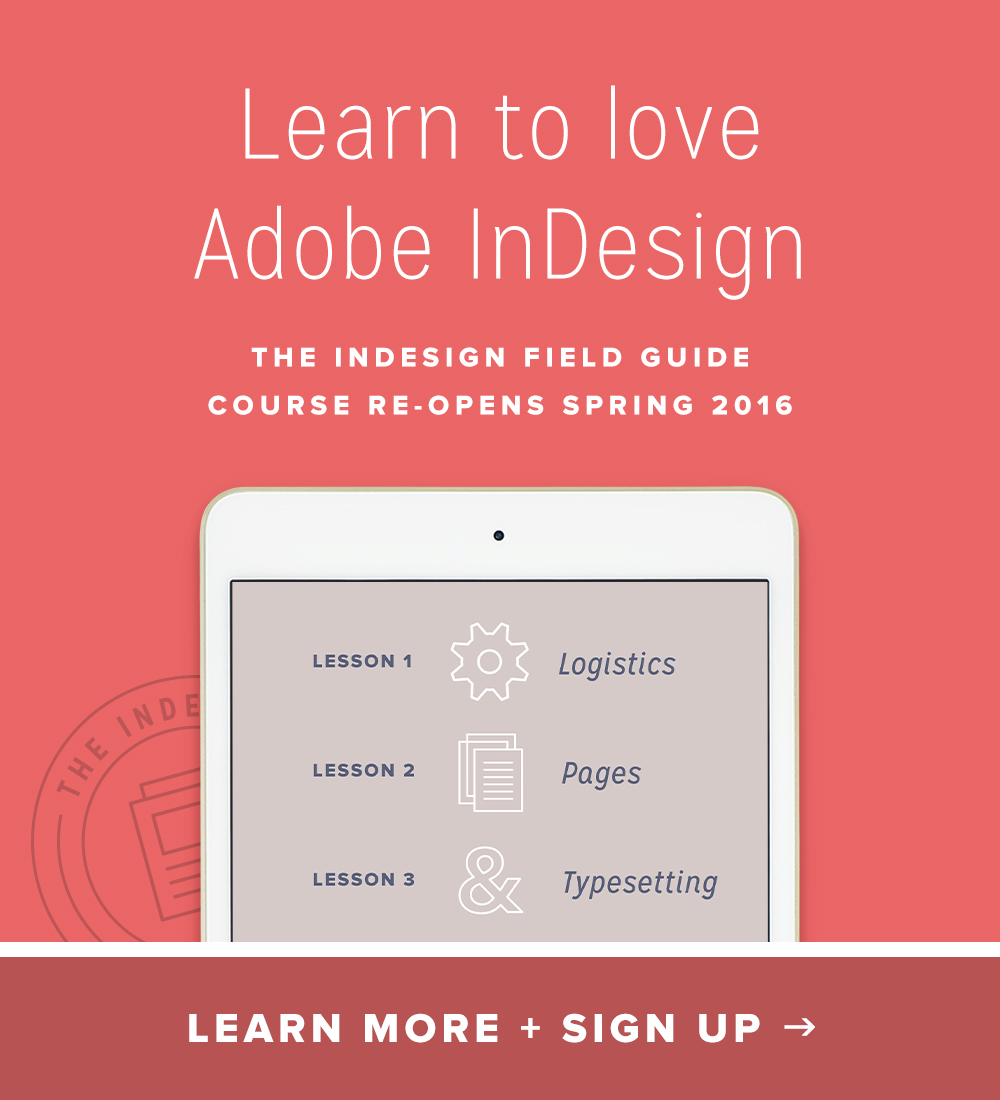 Learn Adobe InDesign with The InDesign Field Guide – an e-course by Paper + Oats