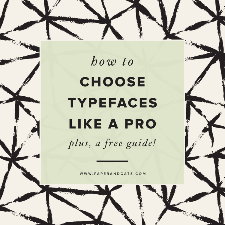 How+to+choose+typefaces+like+a+pro+–+plus+a+free+guide+–+from+Paper+++Oats.jpg