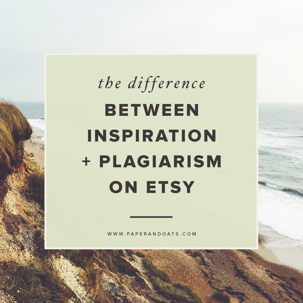 The difference between inspiration + plagiarism on Etsy – by Paper + Oats