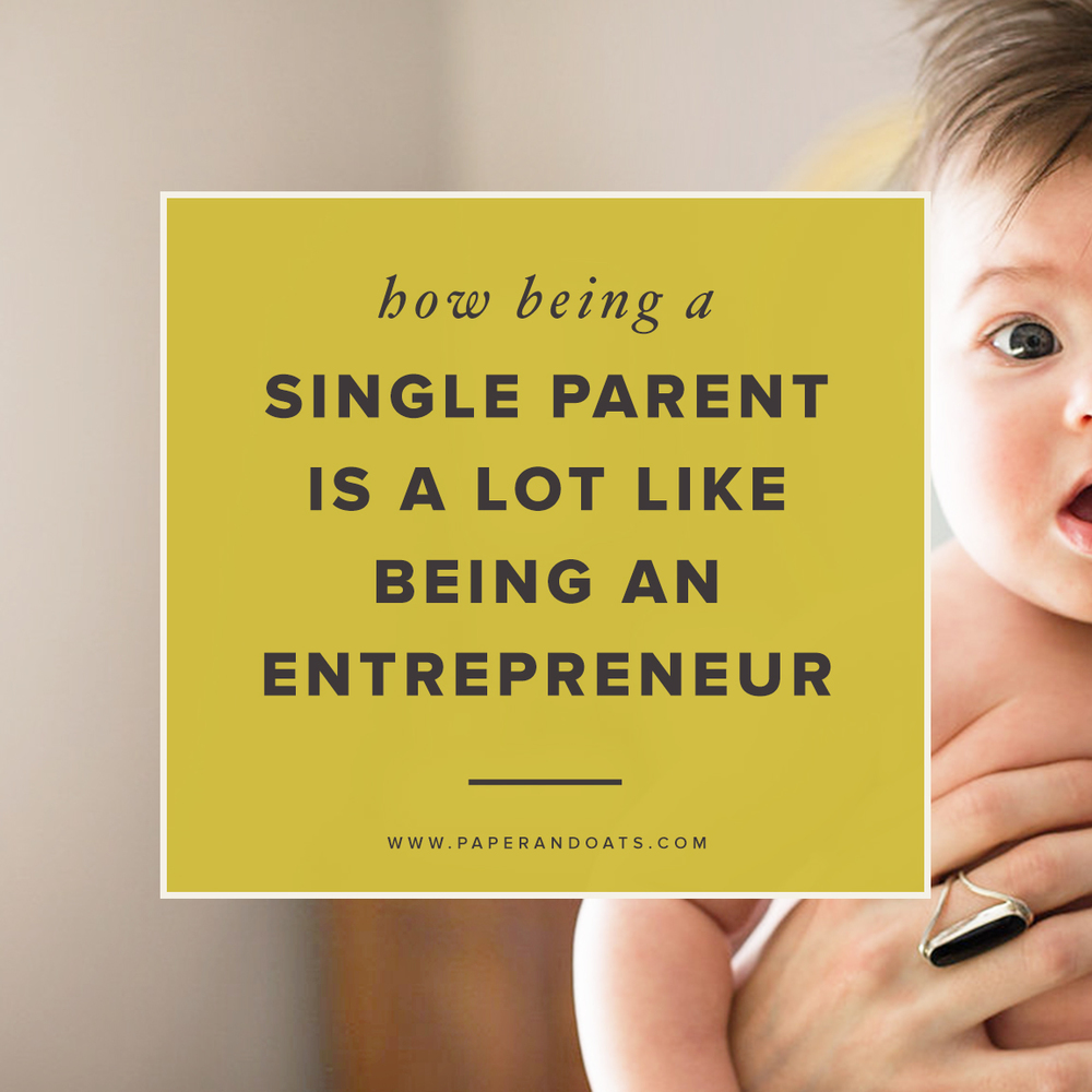 How being a single parent is a lot like being an entrepreneur (and a hint at something new!) – Paper + Oats