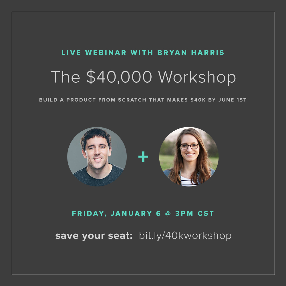 Build a product from scratch that makes $40k by June 1st – with Bryan Harris + Kelsey Baldwin