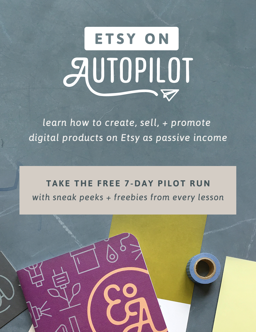 Etsy on Autopilot – learn to create, sell, and promote digital products on Etsy as passive income