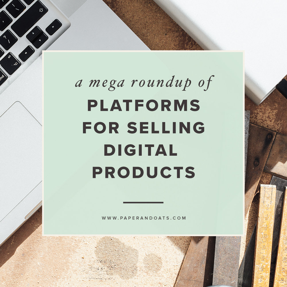 A mega roundup of platforms for selling digital products – by Paper + Oats
