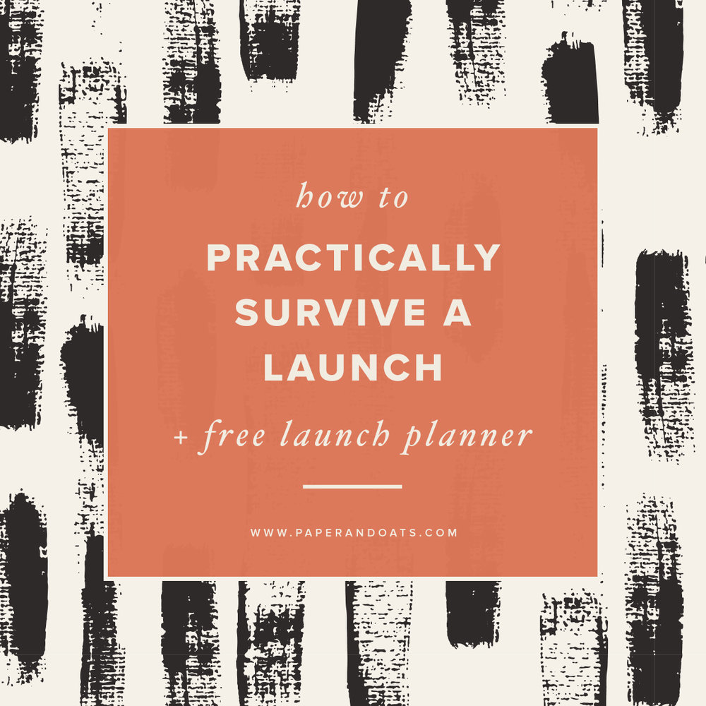 How to practically survive a launch (+ free launch planner!) – Paper + Oats