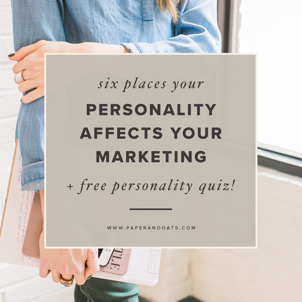 6 places your personality affects your marketing (+ free personality quiz!) – by Paper + Oats