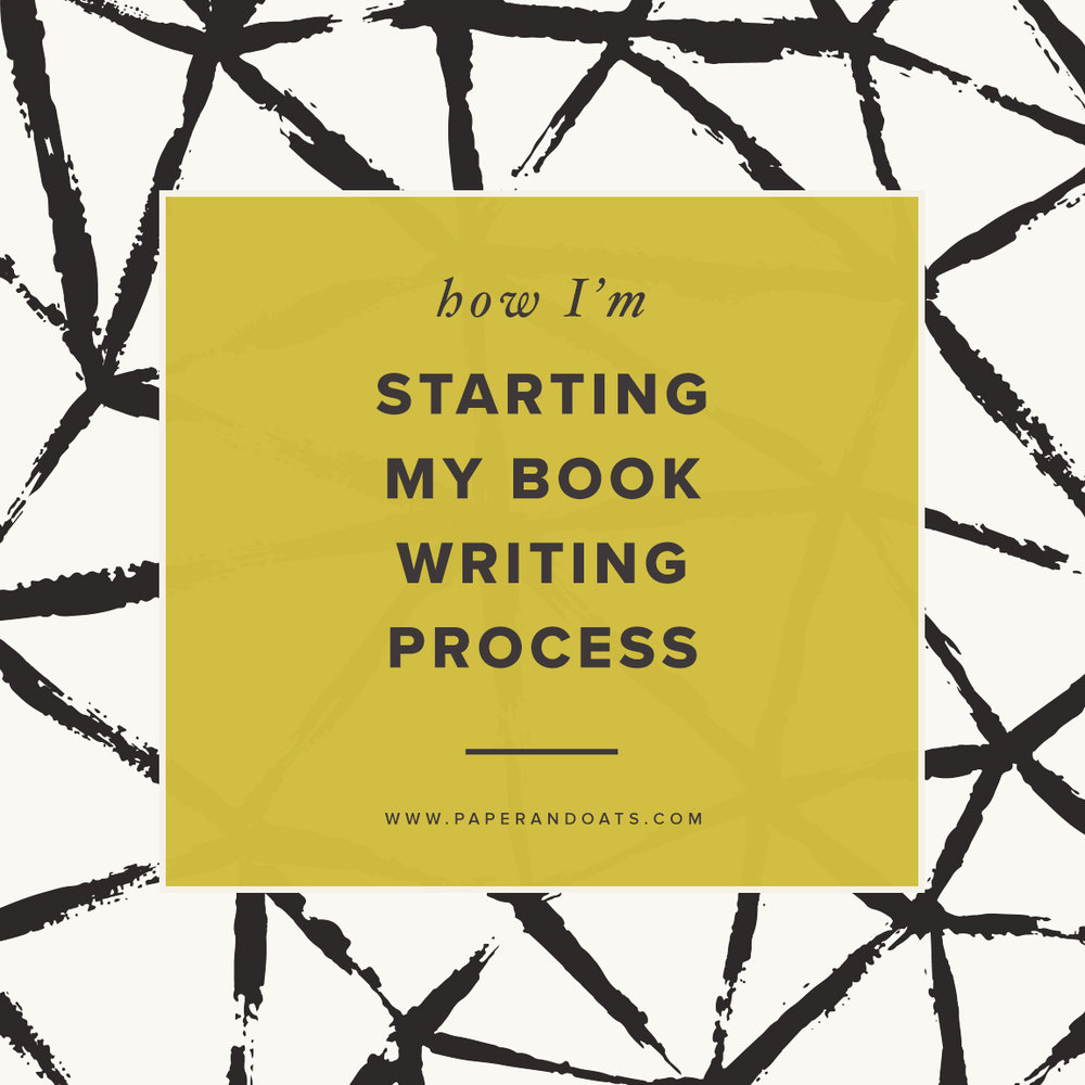 How I'm Starting My Book Writing Process - by Paper + Oats
