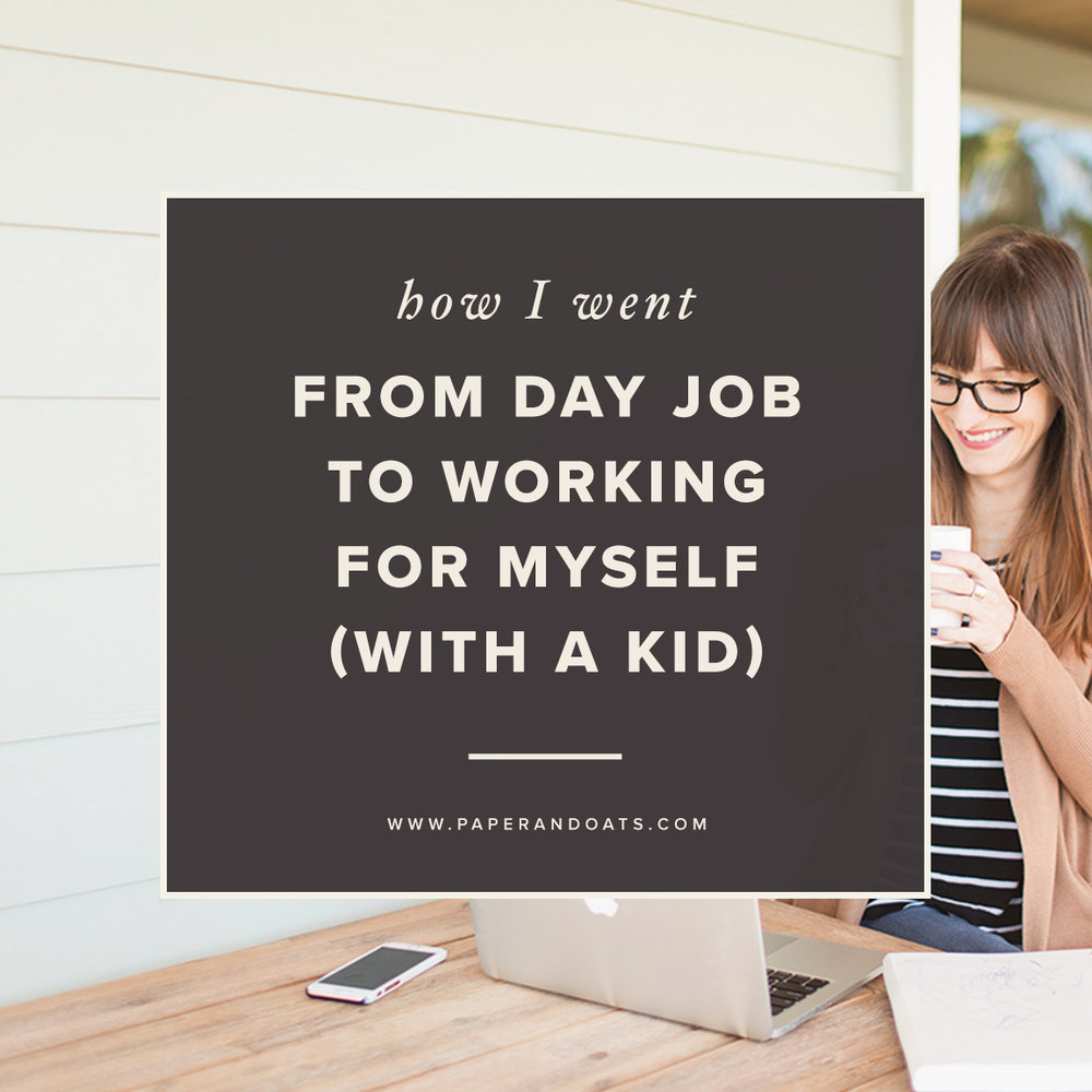 How I went from day job to working for myself (with a kid) — free monthly goal planner download — Paper + Oats