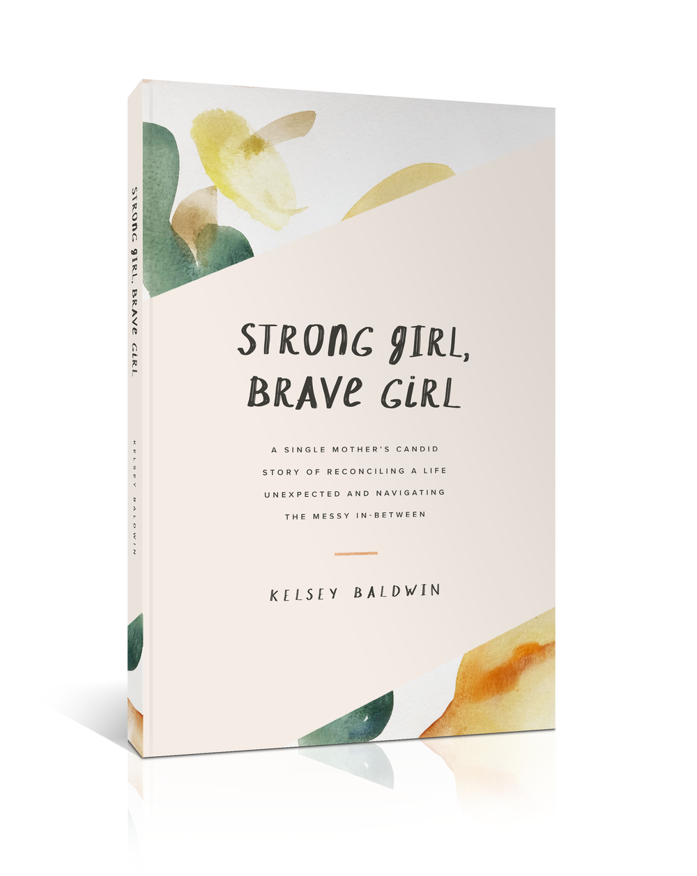 Strong Girl, Brave Girl by Kelsey Baldwin – www.paperandoats.com/book