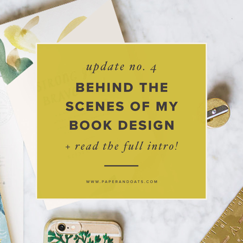 Behind-the-scenes of my book design process (book update no. 4) — Paper + Oats www.paperandoats.com