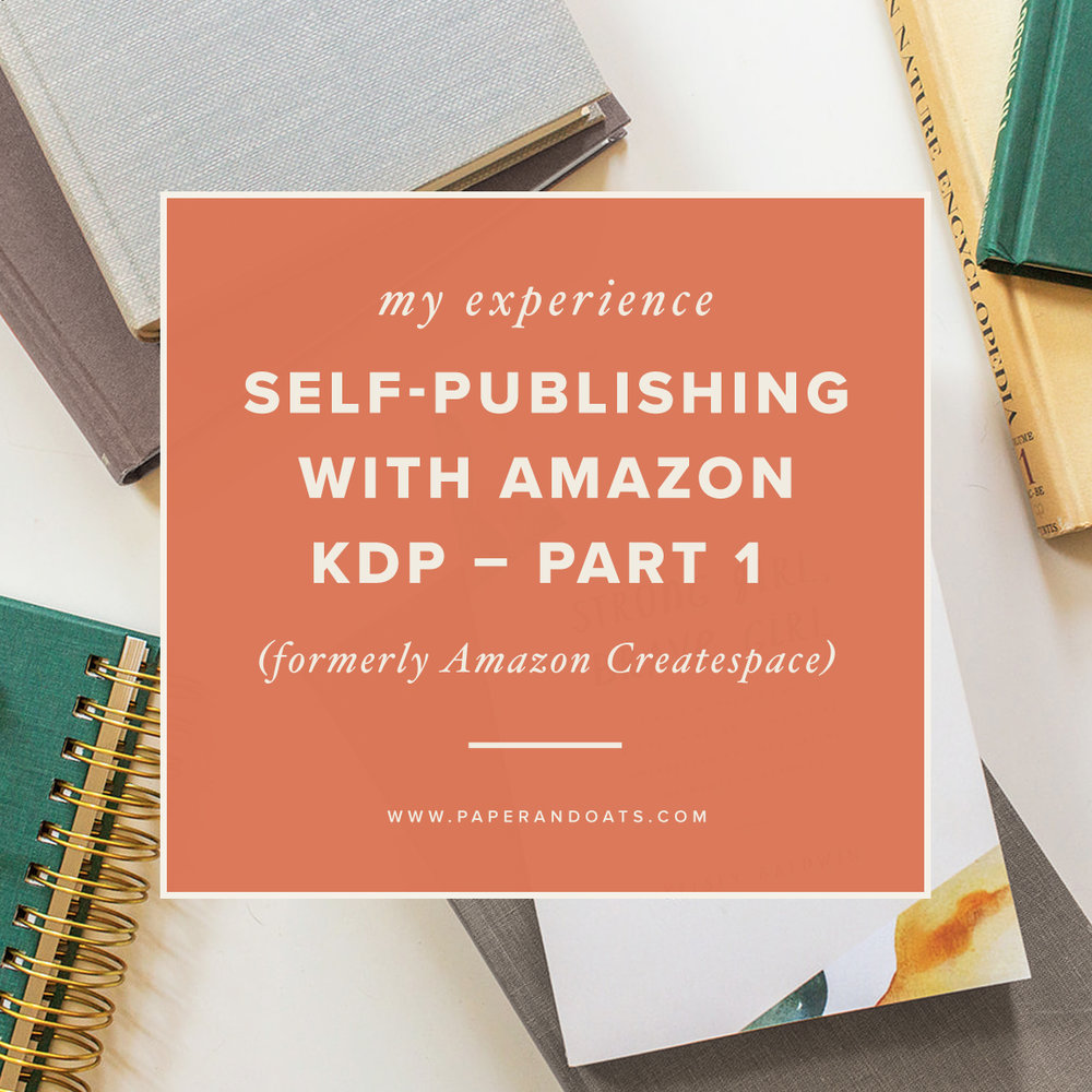 My experience self-publishing with Amazon KDP (formerly Createspace)