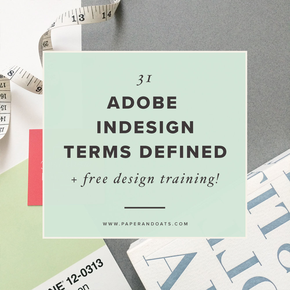 31 Adobe InDesign terms defined (+ free design training!) – Paper + Oats