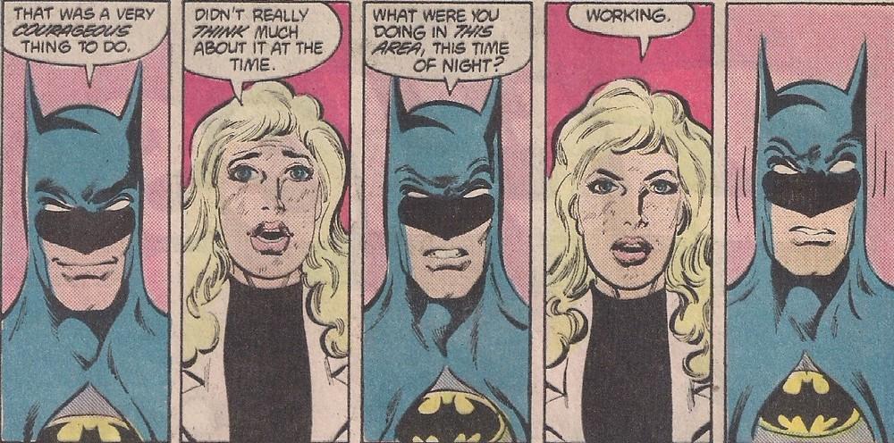 Batman's mind immediately jumps to working girl.