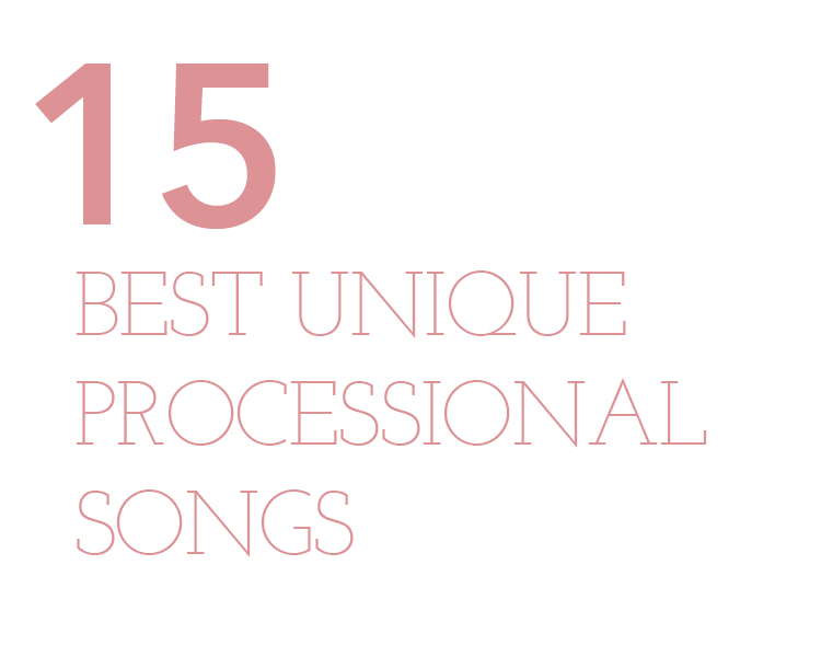 Best Wedding Recessional Songs The 15 Unique Processional Paper Photography