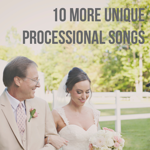 10 More Unique Processional Songs