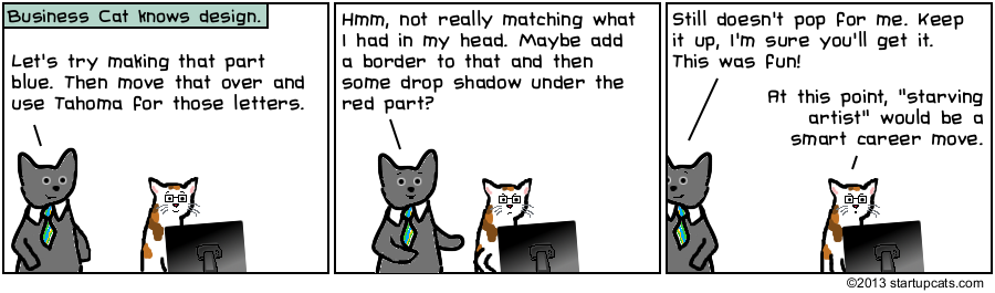 Business Cat shouldn't try to influence design cat.