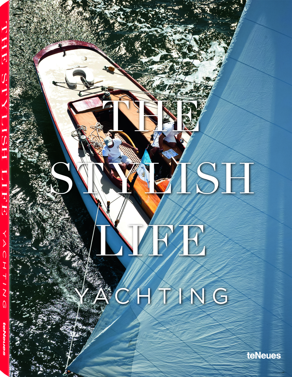 © The Stylish Life - Yachting, published by teNeues, www.teneues.com.. Photo © Onne van der Wal/CORBIS.