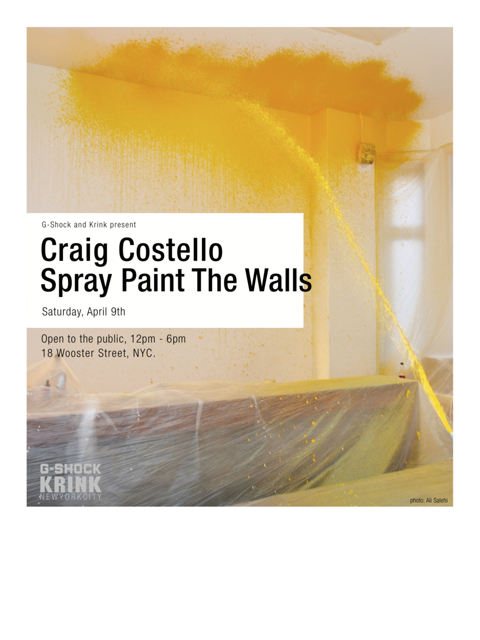 G-Shock and Krink present: Craig Costello Spray Paint The Walls Saturday, April 9th Open to the public, 12pm - 6pm 18 Wooster Street, NYC.