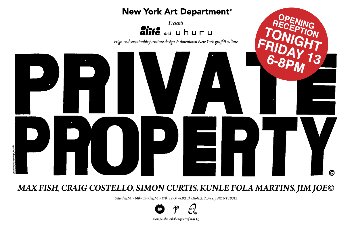 PRIVATE PROPERTY OPENING TONIGHT 6-8PM Max Fish @Jimjoe @SeMeNSPeRmS @KunleIRAK @KrinkNYC @uhurudesign @alife_official