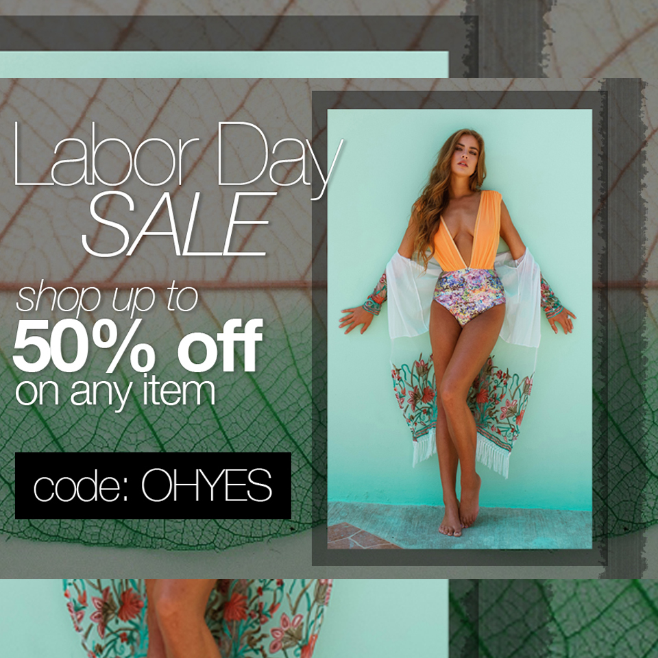 ITS LABOR DAY SALE WEEK!    Enjoy up to 50% OFF on any item using code: OHYES   Read More