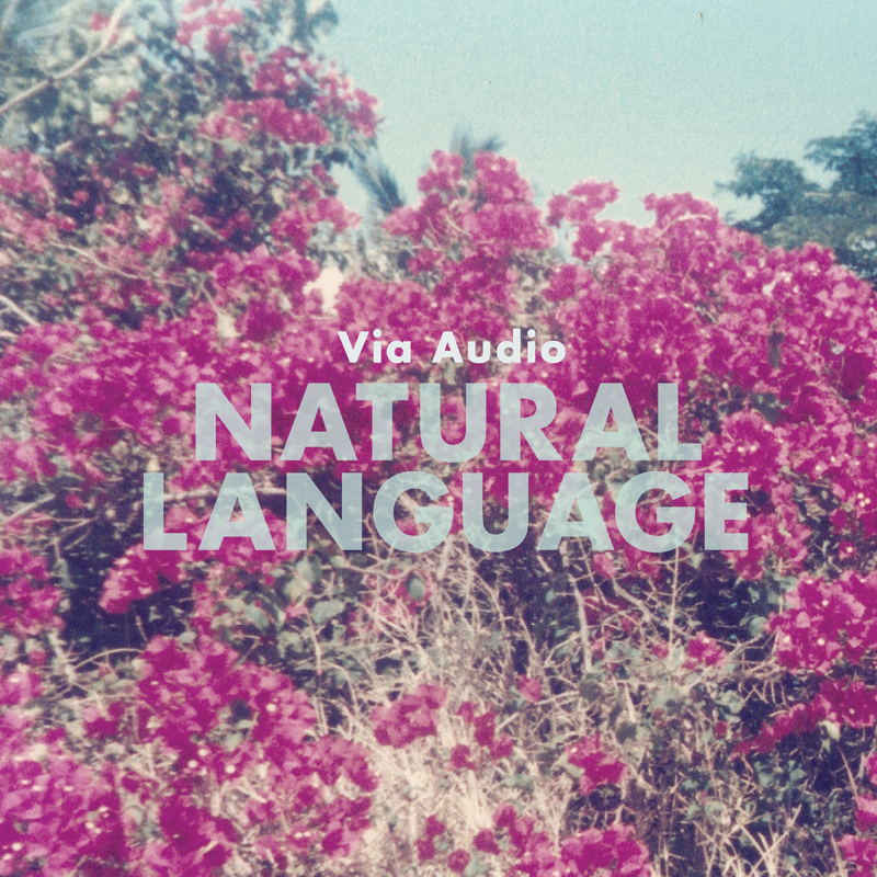 "VIA AUDIO ""NATURAL LANGUAGE"""