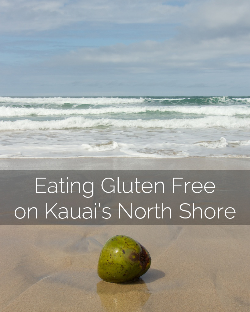 Gluten Free on Kauai's North Shore