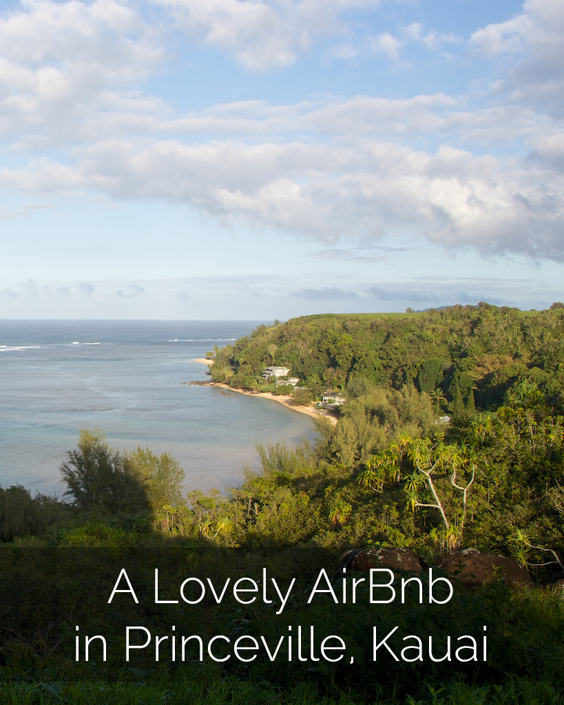 Stay: An AirBnb Condo in Princeville, Kauai