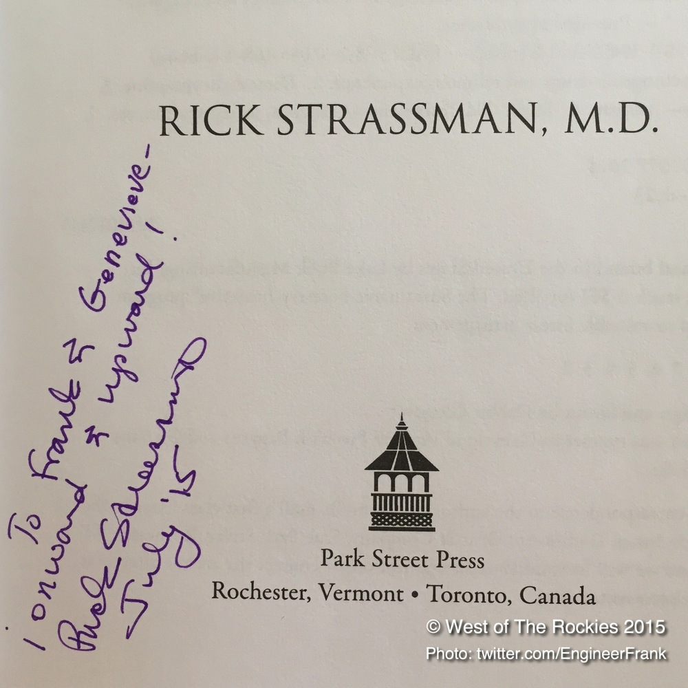 "Yes, it's true, Strassman really does sign his books upon request! -    WoTR's very own signed copy of , ""DMT: The Spirit Molecule."""