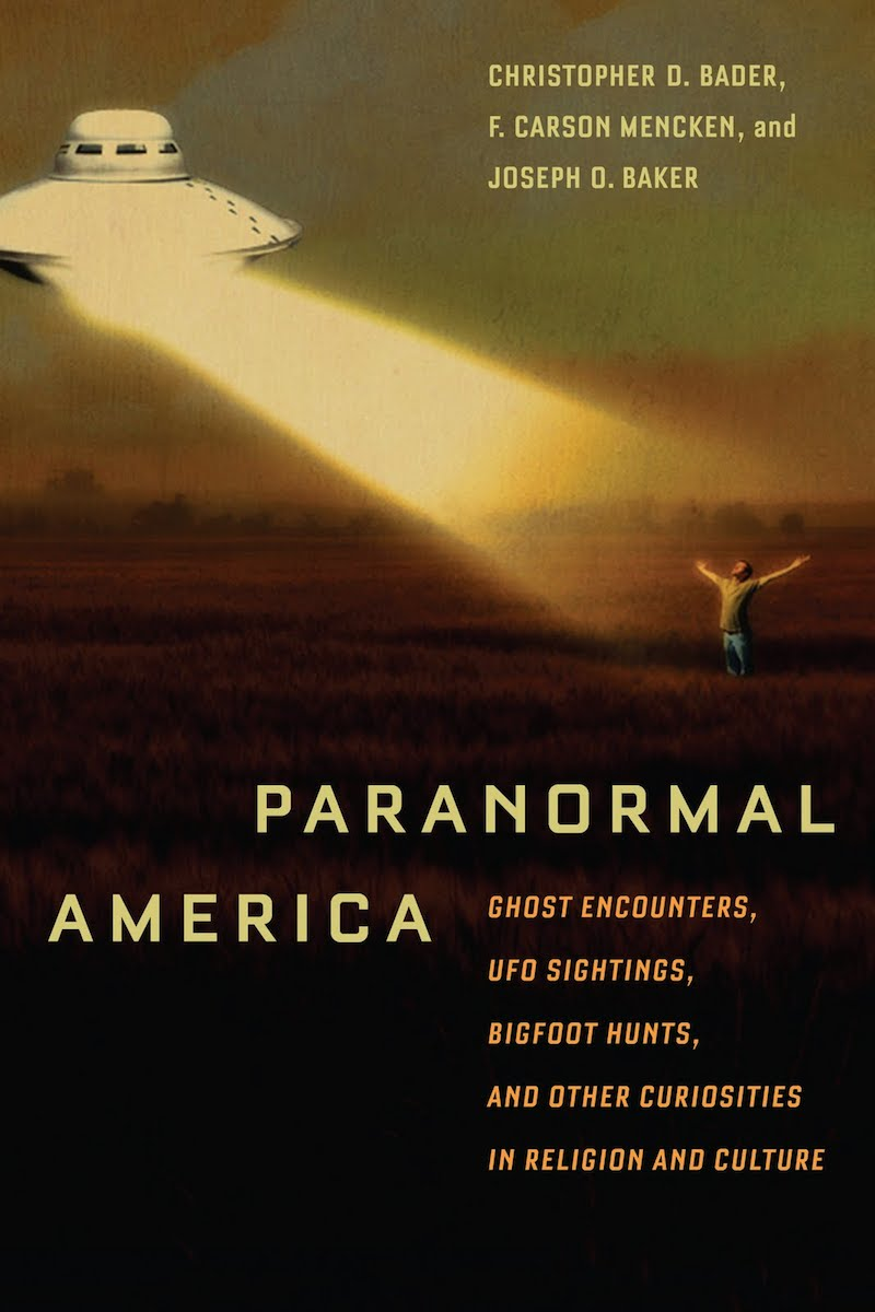 Paranormal America , a social exploration of paranormal beliefs in America, authored by Dr. Christopher Bader, F. Carson Mencken, and Joseph O. Baker.