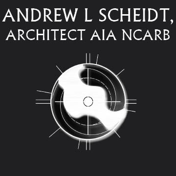 Andrew L Scheidt, Architect AIA NCARB