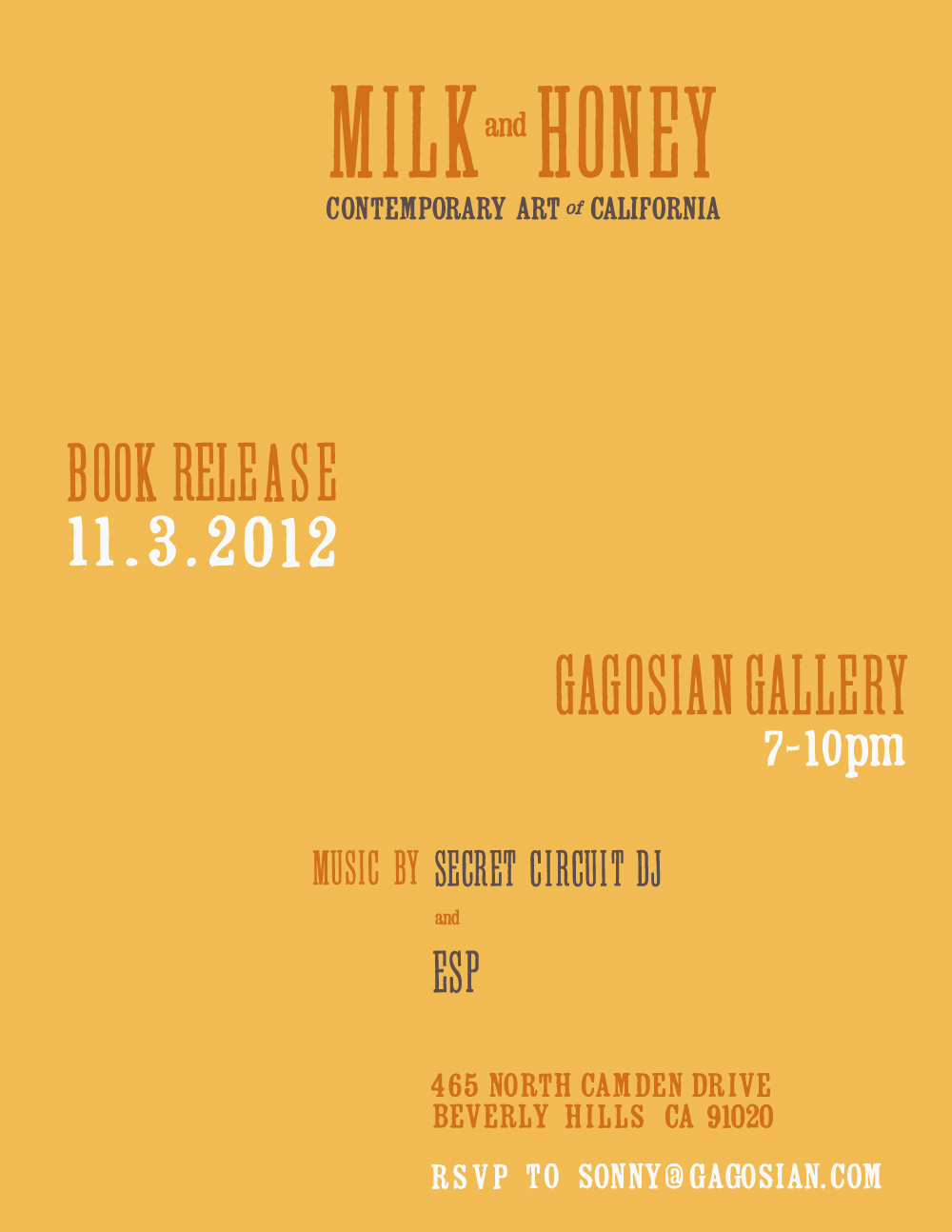 "Gagosian Gallery  in Los Angeles is hosting the book release party for  Milk and Honey: Contemporary Art in California  which features work not only by myself but also: Ed Ruscha, Steven Harrington, Richard Colman, Barry McGeee, Sage Vaughn, Megan Whitmarsh, Florencio Zavala, Ashley Snow Macomber, Andrew Shoultz, RETNA, Ed Templeton, Souther Salazar, Cleon Peterson and several others who call California home. Come out November 3rd! Most of us will be in attendance!    The book was written by  Justin Van Hoy  and you can now  purchase your copy .   Here's a bit about the book from the author: ""In the same spirit as Roger Gastman, Aaron Rose, and Jeffrey Deitch's recent seminal MOCA show: Art In The Streets, 'Milk and Honey' celebrates a group of contemporary artists with roots across various areas, including graffiti art, surf, and skate culture, and other uniquely californian influences. As is evident in that highly acclaimed museum show—as well as the current Pacific Standard Time show throughout los angeles—California affects trends and sets the stage nationally and internationally, for some of the most creative art being made in the world today."""