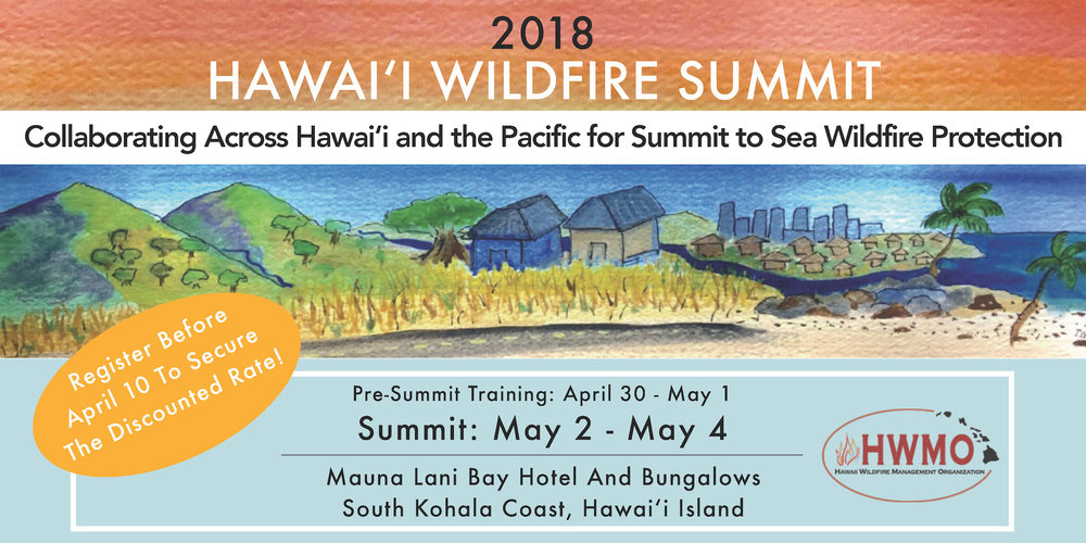 2018_3_20_Hawaii Wildfire Summit_Eventbrite Banner_HWMO_April 10 deadline (smaller).jpg