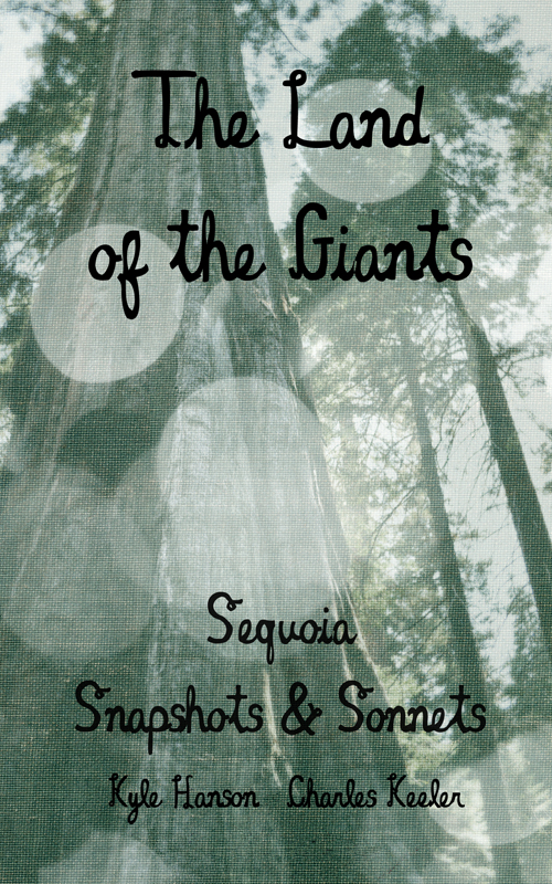 The Land of the Giants Sequoia Snapshots & Sonnets