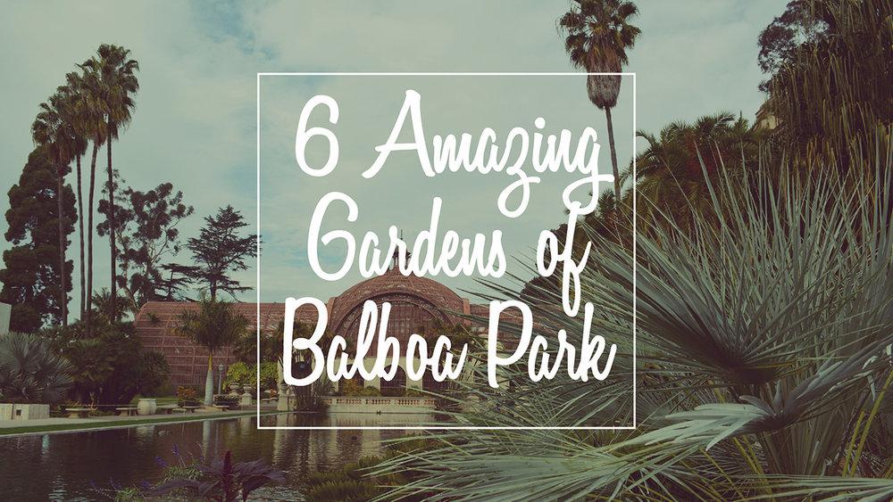 6 Amazing Gardens of Balboa Park