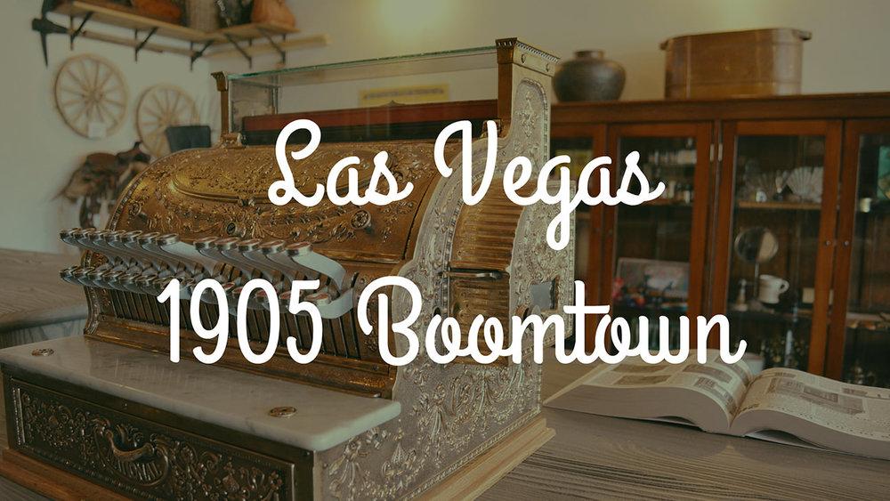 Las Vegas 1905 Boomtown